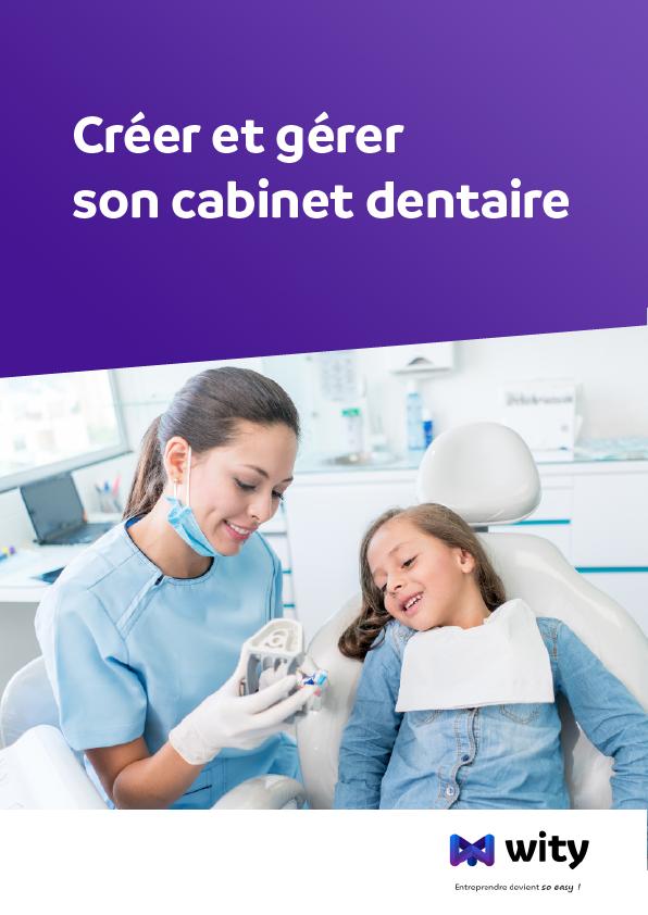 Créer et gérer son cabinet dentaire - Livre Blanc WITY